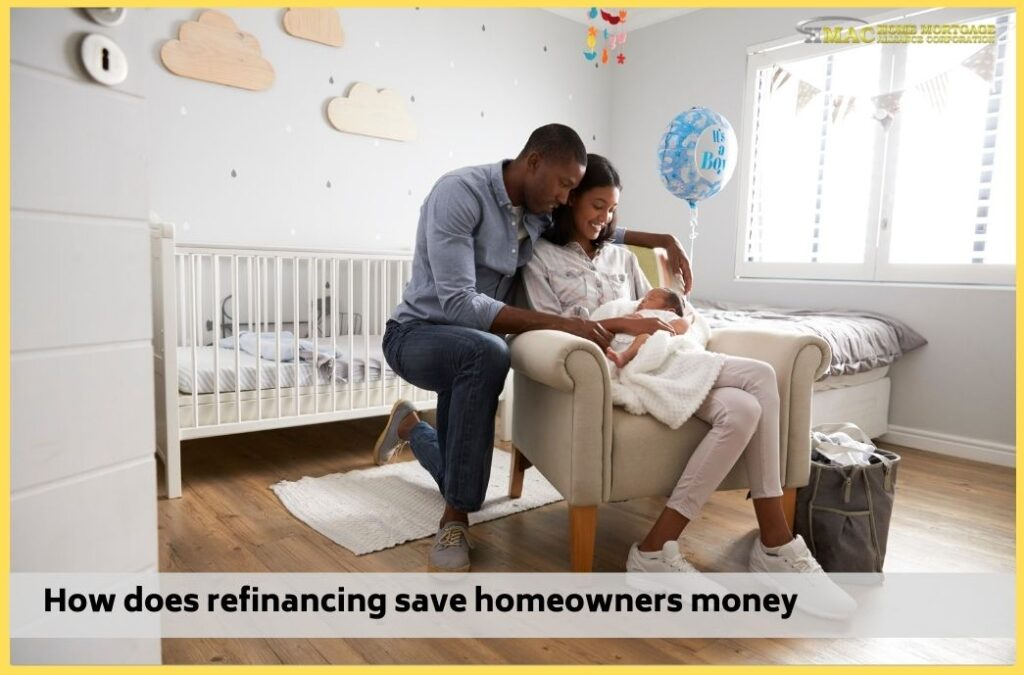 How does refinancing save homeowners money